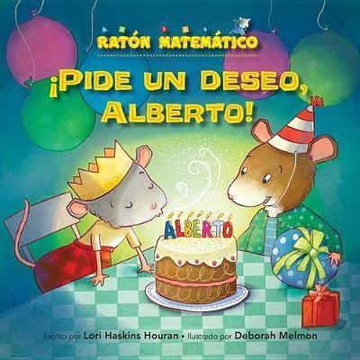 Pide Un Deseo, Alberto! (Make a Wish, Albert!) by Lori Haskins Houran