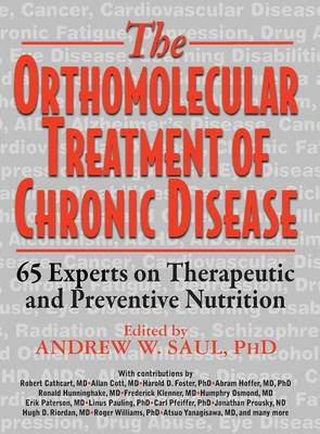 Orthomolecular Treatment of Chronic Disease by Andrew W. Saul