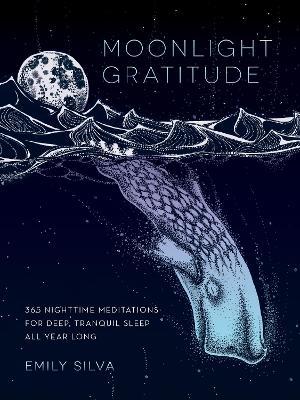 Moonlight Gratitude by Emily Silva