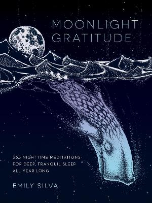 Moonlight Gratitude by Emily Silva