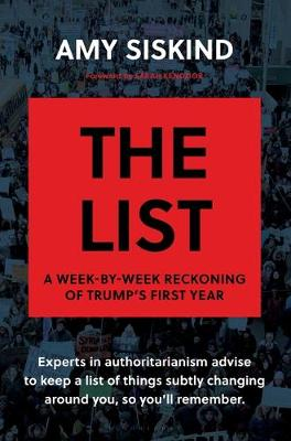 The List: A Week-By-Week Reckoning of Trump's First Year by Amy Siskind