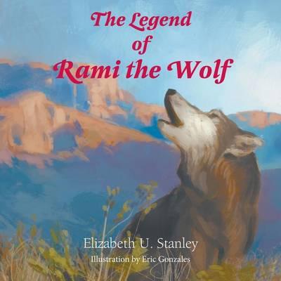 Legend of Rami the Wolf by Elizabeth Upson Stanley