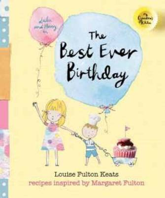 My Grandma's Kitchen - the Best Ever Birthday by Louise Keats
