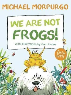 We Are Not Frogs! book