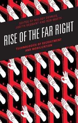 Rise of the Far Right: Technologies of Recruitment and Mobilization book