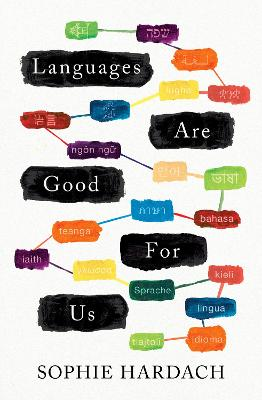 Languages Are Good For Us by Sophie Hardach