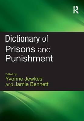 Dictionary of Prisons and Punishment by Yvonne Jewkes