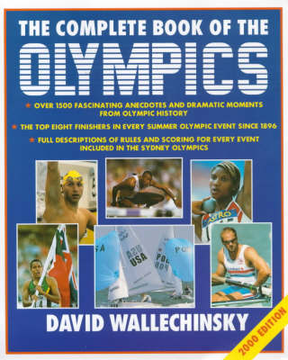 The Complete Book of the Olympics: 2000 by David Wallechinsky