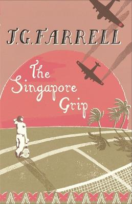 Singapore Grip by J.G. Farrell
