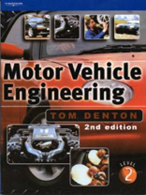 Motor Vehicle Engineering: The UPK for NVQ Level 2 by Tom Denton