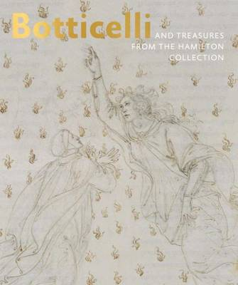 Botticelli and Treasures from the Hamilton Collection by Stephanie Buck