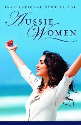 Inspirational Stories for Aussie Women by No Author Supplied