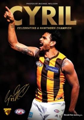 Cyril, Celebrating a Hawthorn Champion by Michael Wilson