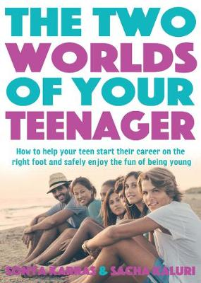 The Two Worlds of Your Teenager by Sacha Kaluri