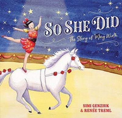 So She Did: The Story of May Wirth by Simi Genziuk