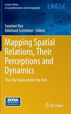 Mapping Spatial Relations, Their Perceptions and Dynamics by Susanne Rau