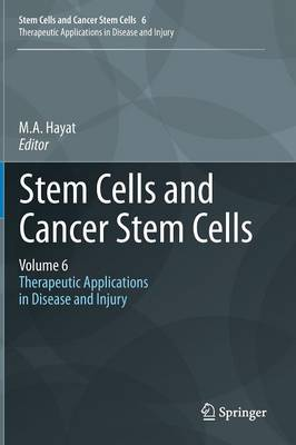 Stem Cells and Cancer Stem Cells, Volume 6 by M. A. Hayat