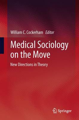 Medical Sociology on the Move by William C. Cockerham