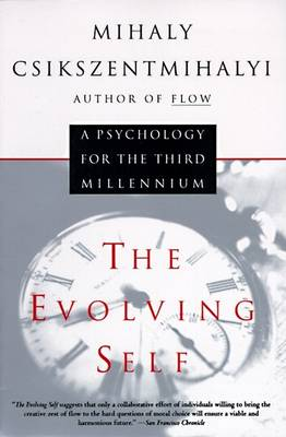 Evolving Self by Mihaly Csikszentmihalyi