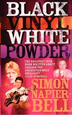 Black Vinyl White Powder by Simon Napier-Bell