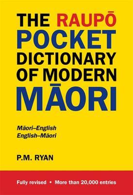 Raupo Pocket Dictionary Of Modern Maori by P.M. Ryan