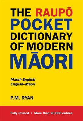 The Raupo Pocket Dictionary Of Modern Maori by PM Ryan