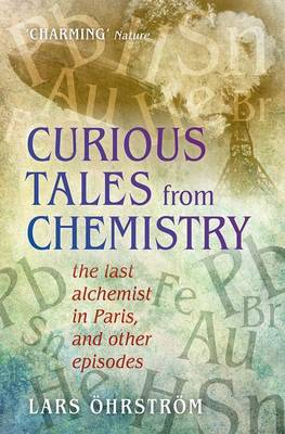 Curious Tales from Chemistry by Lars OEhrstroem