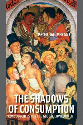 The Shadows of Consumption by Peter Dauvergne