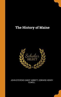 The History of Maine by John Stevens Cabot Abbott