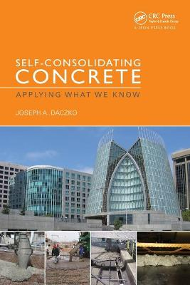 Self-Consolidating Concrete: Applying what we know by Joseph Daczko