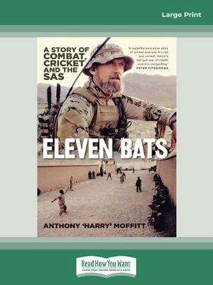 Eleven Bats: A story of combat, cricket and the SAS by Anthony 'Harry' Moffitt