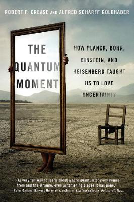 The Quantum Moment by Robert P. Crease