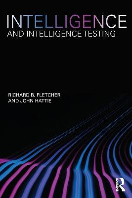 Intelligence and Intelligence Testing by Richard B Fletcher