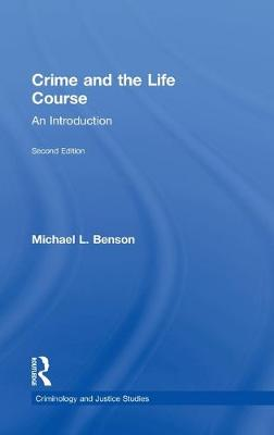 Crime and the Lifecourse by Michael Benson