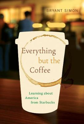Everything but the Coffee by Simon Bryant