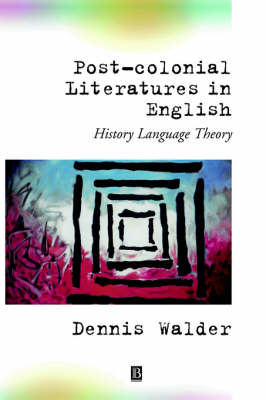 Post-Colonial Literatures in English by Dennis Walder