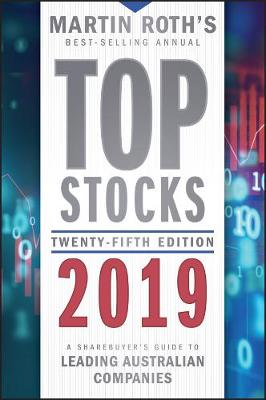 Top Stocks 2019: A Sharebuyer's Guide to Leading Australian Companies by Roth