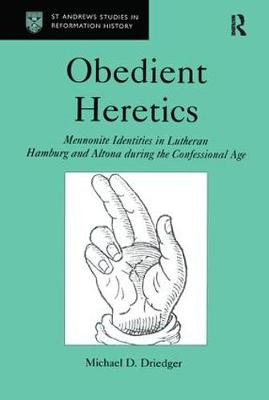 Obedient Heretics by Michael D. Driedger