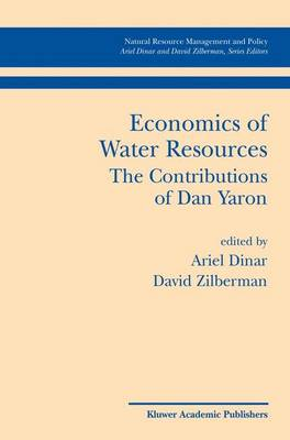 Economics of Water Resources The Contributions of Dan Yaron by Ariel Dinar