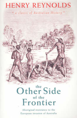 Other Side of the Frontier by Henry Reynolds