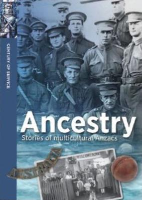 Ancestry: Stories of Multicultural Anzacs book