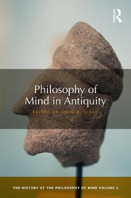 Philosophy of Mind in Antiquity by John E Sisko