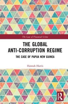 Global Prohibition Regime Against Corruption by Hannah Harris