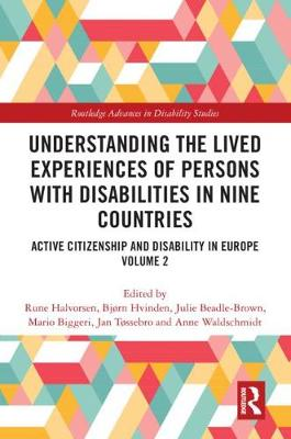 Understanding the Lived Experiences of Persons with Disabilities in Nine Countries by Rune Halvorsen