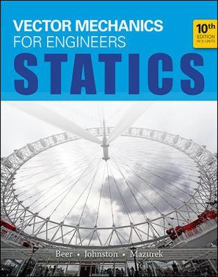 Vector Mechanics for Engineers: Statics (in SI Units) by Ferdinand P. Beer