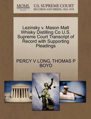 Lezinsky V. Mason Malt Whisky Distilling Co U.S. Supreme Court Transcript of Record with Supporting Pleadings by V. Long
