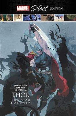Thor: The God Butcher Marvel Select Edition by Jason Aaron