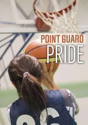 Point Guard Pride by Jake Maddox