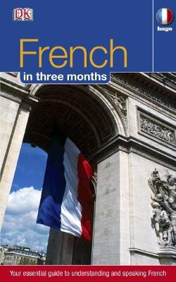 French in 3 Months: Your Essential Guide to Understanding and Speaking French book