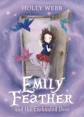 Emily Feather and the Enchanted Door by Holly Webb